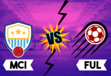 Photo of MCI vs FUL Dream11 Prediction, Player Details, Top Picks, Predicted XI